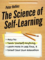 The Science of Self-Learning - Peter Hollins
