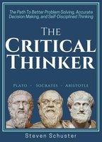The Critical Thinker - Steven Schuster