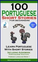 100 Portuguese Short Stories For Beginners - World Language Institute Spain