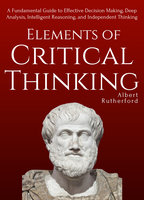 Elements of Critical Thinking - Albert Rutherford
