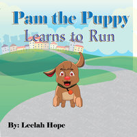 Pam the Puppy Learns to Run - Leela Hope