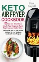 Keto Air Fryer Cookbook - Eileen Fitzgerald