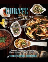 Curate Authentic Spanish Food And Healthy Cookbook Ideas From An American Kitchen - Jorge Claudio Christian