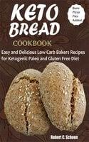 Keto Bread Cookbook - Robert C. Schoen