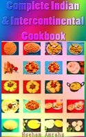Complete Indian & Intercontinental Cookbook - Hseham Amrahs