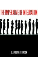 The Imperative of Integration - Elizabeth Anderson