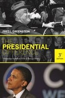 The Presidential Difference: Leadership Style from FDR to Barack Obama – Third Edition - Fred I. Greenstein