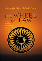 The Wheel of Law: India's Secularism in Comparative Constitutional Context - Gary J. Jacobsohn