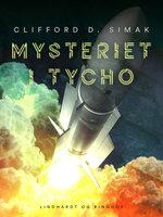 Mysteriet i Tycho - Clifford D. Simak
