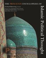 The Princeton Encyclopedia of Islamic Political Thought - Muhammad Qasim Zaman, Gerhard Bowering, Patricia Crone, Wadad Kadi, Devin J. Stewart, Mahan Mirza