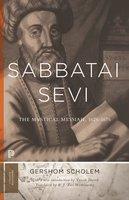 Sabbatai Ṣevi: The Mystical Messiah, 1626–1676 - Gershom Gerhard Scholem
