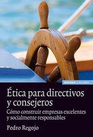 Ética para directivos y consejeros - Pedro Regojo Velasco