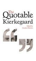 The Quotable Kierkegaard - Gordon Marino