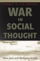 War in Social Thought: Hobbes to the Present - Wolfgang Knöbl, Hans Joas