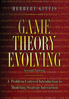 Game Theory Evolving: A Problem-Centered Introduction to Modeling Strategic Interaction – Second Edition - Herbert Gintis