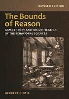 The Bounds of Reason: Game Theory and the Unification of the Behavioral Sciences – Revised Edition - Herbert Gintis
