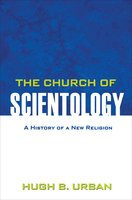 The Church of Scientology: A History of a New Religion - Hugh B. Urban