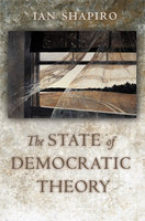 The State of Democratic Theory - Ian Shapiro