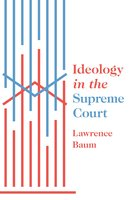 Ideology in the Supreme Court - Lawrence Baum