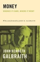 Money: Whence It Came, Where It Went - John Kenneth Galbraith