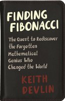 Finding Fibonacci: The Quest to Rediscover the Forgotten Mathematical Genius Who Changed the World - Keith Devlin
