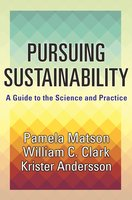 Pursuing Sustainability: A Guide to the Science and Practice - Krister Andersson, Pamela Matson, William C. Clark