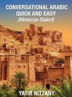 Conversational Arabic Quick and Easy - Yatir Nitzany
