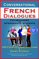 Conversational French Dialogues For Beginners and Intermediate Students - Academy Der Sprachclub