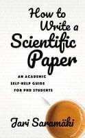 How To Write A Scientific Paper - Jari Saramäki