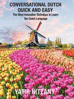 Conversational Dutch Quick and Easy - Yatir Nitzany