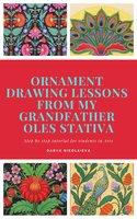Ornament Drawing Lessons from my grandfather Oles Stativa - Dariia Nikolaieva