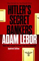Hitler's Secret Bankers: How Switzerland Profited from Nazi Genocide - Adam LeBor