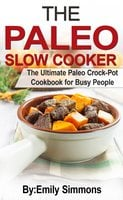 The Paleo Slow Cooker - Emily Simmons
