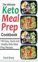 The Ultimate Keto Meal Prep Cookbook