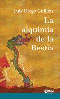 La alquimia de la Bestia - Luis Diego Guillén