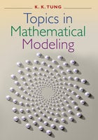 Topics in Mathematical Modeling - K. K. Tung