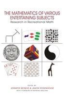 The Mathematics of Various Entertaining Subjects: Research in Recreational Math - Jason Rosenhouse, Jennifer Beineke