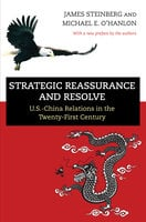 Strategic Reassurance and Resolve: U.S.-China Relations in the Twenty-First Century - Michael E. O'Hanlon, James Steinberg