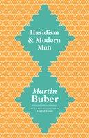 Hasidism and Modern Man - Martin Buber