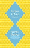 Eclipse of God: Studies in the Relation between Religion and Philosophy - Martin Buber