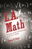 L.A. Math: Romance, Crime, and Mathematics in the City of Angels - James D. Stein
