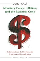 Monetary Policy, Inflation, and the Business Cycle: An Introduction to the New Keynesian Framework and Its Applications – Second Edition - Jordi Galí