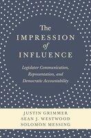 The Impression of Influence: Legislator Communication, Representation, and Democratic Accountability - Sean J. Westwood, Justin Grimmer, Solomon Messing