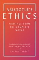 Aristotle's Ethics: Writings from the Complete Works – Revised Edition - Aristotle