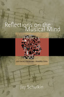 Reflections on the Musical Mind: An Evolutionary Perspective - Jay Schulkin