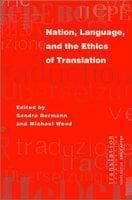 Nation, Language, and the Ethics of Translation - Michael Wood, Sandra Bermann