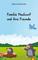Familie Maulwurf und ihre Freunde - Sabrina Chachulski