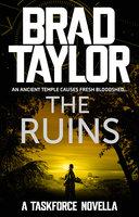 The Ruins - Brad Taylor