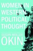 Women in Western Political Thought - Susan Moller Okin