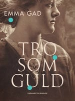 Tro som guld - Emma Gad